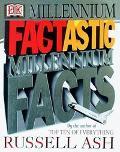 Factastic Millennium Facts - Russell Ash