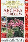 Arches and Pergolas ( American Horticultural Society Practical Guide) - Richard Key - Paperb...