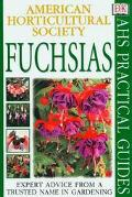 Fuchsias (American Horticultural Society Practical Guide)