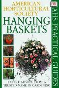 Hanging Baskets (American Horticultural Society Practical Guide) - David Joyce - Paperback