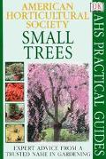 Small Trees (American Horticultural Society Practical Guide) - Allen J. Coombes - Paperback ...