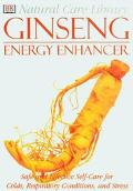 Ginseng: Safe and Effective Self-Care for Colds, Respiratory Conditions, and Stress: Energy ...