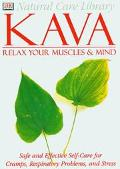 Kava: Safe and Effective Self-Care for Cramps, Respiratory Problems, and Stress: Relax Your ...