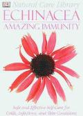 Echinacea: Safe and Effective Self Care for Colds, Infection, and Skin Conditions: Amazing I...