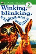 Winking, Blinking, Wiggling & Waggling