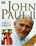 John Paul II Chronicle of a Remarkable Life