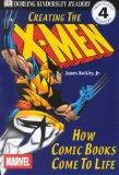 DK Readers: Creating the X-Men, How Comic Books Come to Life (Level 4: Proficient Readers)