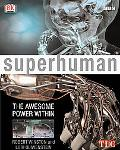 Superhuman: The Awesome Power Within