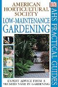 Low-Maintenance Gardening The American Horticultural Society Practical Guides