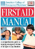 American College of Emergency Physicians First Aid Manual