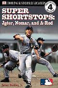Super Shortstops Nomar, A-Rod, and Jeter