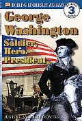 George Washington Soldier, Hero, President