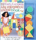 Early Learners: My Magnetic Shape Book - Dorling Kindersley Publishing - Board Book - BOARD