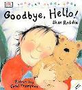 Goodbye, Hello!