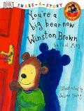 You're a Big Bear Now Winston Brown
