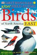 Birds of North America East An Easy-To-Use Guide to 140 Species