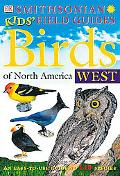 Birds of North America: West (Kid's Field Guides)