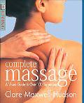 Complete Massage A Visual Guide to over 100 Techniques