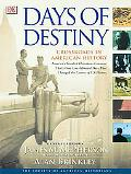 Days of Destiny Crossroads in American History  America's Greatest Historians Examine Thirty...