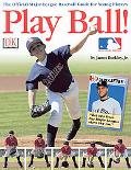 Play Ball! The Official Major League Baseball Guide for Young Players