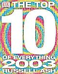 Top 10 of Everything 2003 - Russell Ash - Hardcover