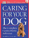 Caring for Your Dog The Complete Canine Home Reference