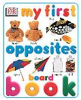 My First Opposites Book