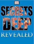 Secrets of the Deep Revealed