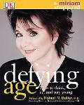 Defying Age How to Think, Act, & Stay Young