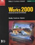 Microsoft Works 2000 Introductory Concepts & Techniques