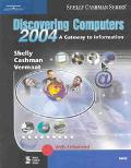 Discovering Computers 2004 A Gateway to Information  Web Enhanced