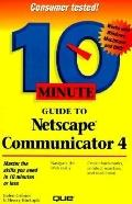 10 Minute Guide to NetScape Communicator 4: Master the skills you need in 10 minutes or less