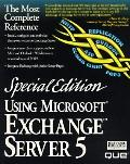 Special Edition Using Microsoft Exchange Server 5 - Mark Kapczynski - Hardcover