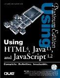 Using HTML 4 - Java 1.1 - Javascript 1.2 - Platinum Edition