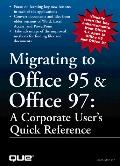 Migrating to Office 95 & Office 97: A Corporate User's Quick Reference - Laura Monsen - Hard...