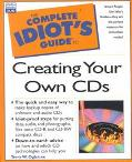 Complete Idiot's Guide to Creating Your Own CDs
