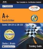 A+ Certification Training Guide (Exams 220-221, 220-222) (4th Edition)