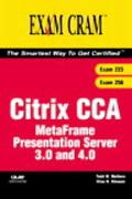 Exam Cram Citrix CCA, MetaFrame Presentation Server 3.0 and 4.0