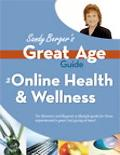Sandy Berger's Great Age Guide to Online Health And Wellness