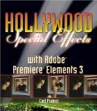 Hollywood Special Effects with Adobe Premiere Elements 3