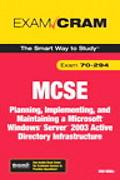 Mcse 70-294 Exam Cram Planning, Implementing, And Maintaining a Microsoft Windows Server 200...