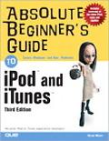 Absolute Beginner's Guide to iPod and iTunes