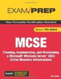 MCSE 70-294 Exam Prep: Planning, Implementing, and Maintaining a Microsoft Windows Server 20...