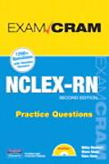 NCLEX-RN Practice Questions, 2nd Edition [Exam Cram Series]