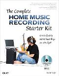 The Complete Home Music Recording Starter Kit: Create Quality Home Recordings on a Budget!