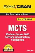 MCTS 70-642: Windows Server 2008 Network Infrastructure, Configuring (Exam Cram Series)
