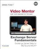 Exchange Server Fundamentals Video Mentor: Exchange Server Skills for MCTS and MCITP