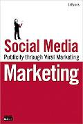 Social Media Marketing : Strategies for Engaging in Facebook, Twitter and Other Social Media