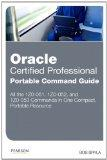 Oracle Certified Professional Portable Command Guide: 1Z0-051, 1Z0-052, and 1Z0-053