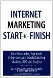 Internet Marketing Start to Finish: Drive measurable, repeatable online sales with search ma...